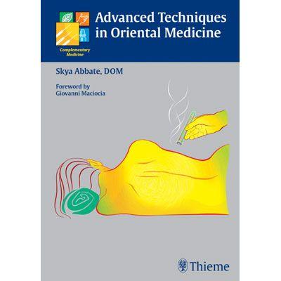 Advanced Techniques in Oriental Medicine - Skya Abbate