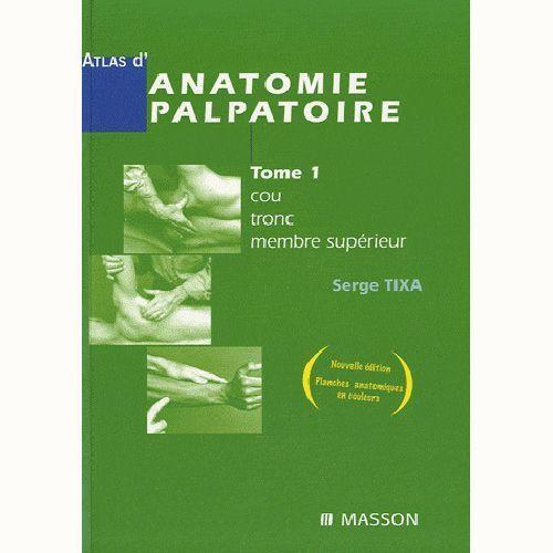 Livre, Atlas d'anatomie palpatoire Tome 1 : cou, tronc, membre supérieur Elsevier Masson